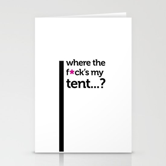 Where the f*ck is my tent? Stationery Card