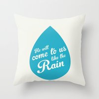 He Will Come To Us Like The Rain Throw Pillow