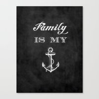 Family is my anchor. Canvas Print