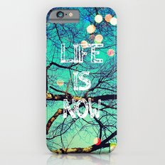 Life Is Now Slim Case iPhone 6s