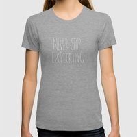 Never Stop Exploring: Mo… Womens Fitted Tee Tri-Grey SMALL