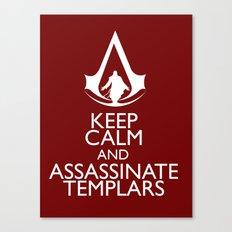 Keep calm and assassinate Templars Canvas Print