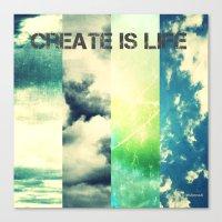 CREATE IS LIFE Canvas Print
