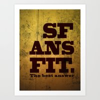 SFANSFIT... the best answer Art Print