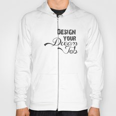 Design Your Dream Job Hoody