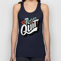 No Reason To Quit Unisex Tank Top
