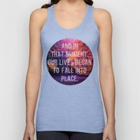 And In That Moment, Our Lives Began To Fall Into Place Unisex Tank Top