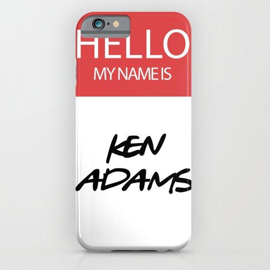 HELLO MY NAME IS... KEN ADAMS iPhone & iPod Case