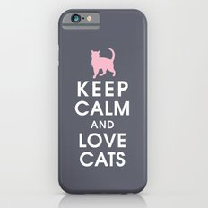 Keep Calm and Love Cats iPhone 6s Slim Case