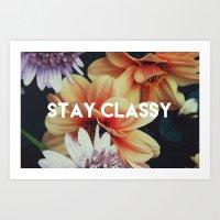 STAY CLASSY Art Print