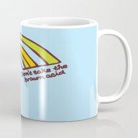 Don't Take The Brown Aci… Mug