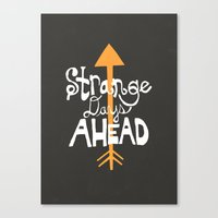 Strange Days Ahead Canvas Print