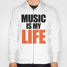 Music Is My Life Quote Hoody