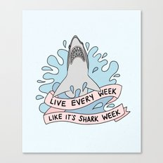 Live every week like it's shark week Canvas Print