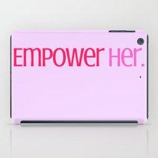 Empower Her. iPad Case
