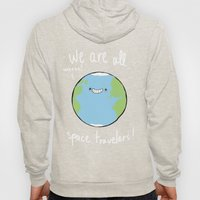 If You Think About It, We Are All Space Travelers Hoody