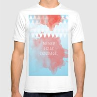 Never Lose Courage Mens Fitted Tee White SMALL