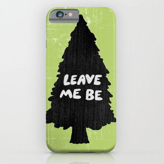Leave Me Be. iPhone & iPod Case
