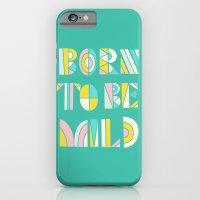 Born to be mild iPhone 6 Slim Case