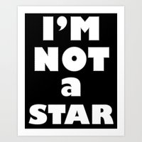I'm Not A Star Art Print