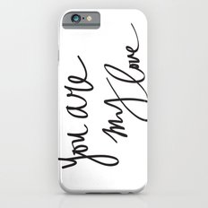 You Are My Love Slim Case iPhone 6s