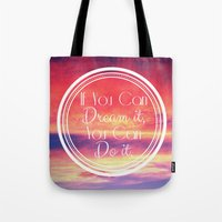 If You Can Dream It, You… Tote Bag
