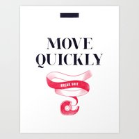 Move Quickly, Break Shit Art Print