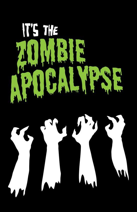 It's the Zombie Apocalypse Art Print