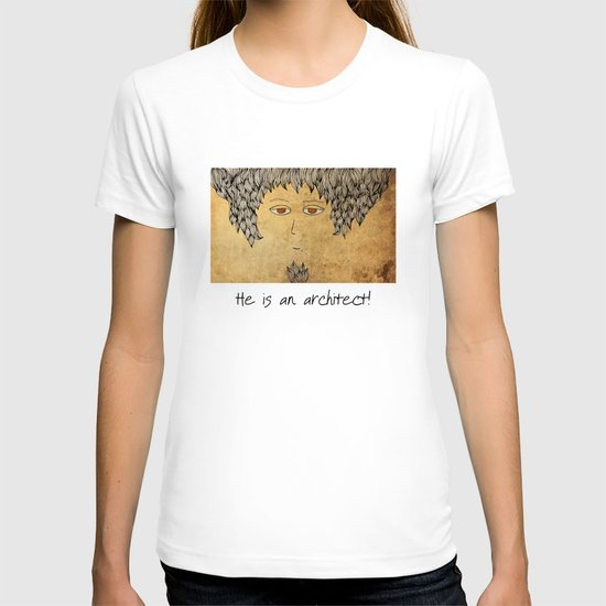 He Is An Architect! T-shirt