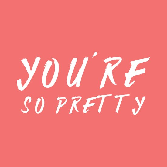 You're so pretty - coral Art Print