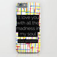 i'll love you with all the madness in my soul- bruce springsteen iPhone 6 Slim Case