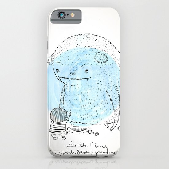 It's a secret. iPhone & iPod Case