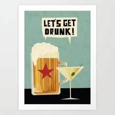 Let's get drunk! Art Print