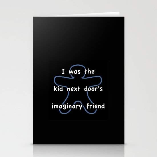 I was the kids next door's imaginary friend Stationery Card