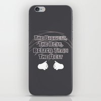 The Biggest, The Best, Better Than The Rest iPhone & iPod Skin
