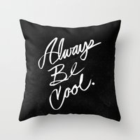 Always Be Cool Throw Pillow