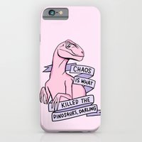 Chaos is what killed the dinosaurs, darling iPhone 6 Slim Case
