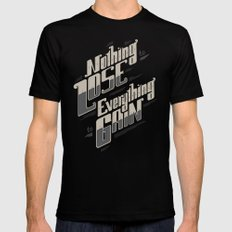 NOTHING TO LOSE EVERYTHING TO GAIN Black Mens Fitted Tee SMALL
