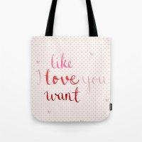 Like, Love, Want Tote Bag