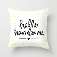 Hello Handsome Throw Pillow