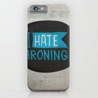 iPhone & iPod Case featuring I hate ironing! by Juliana Rojas   Puchu