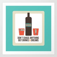 Don't Chase Anything But… Art Print