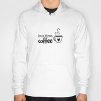 But First Coffee Hoody
