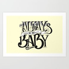 Always. Art Print