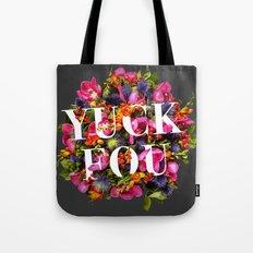 Yuck Fou Tote Bag