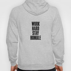 Work Hard Stay Humble Black and White Typography Print Hoody