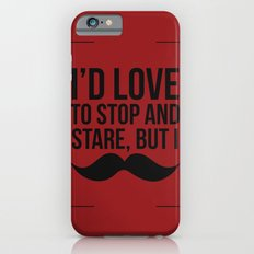 Stop and Stare Moustache  iPhone 6s Slim Case