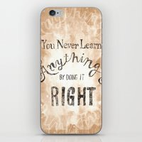 You Never Learn Anything by Doing it Right iPhone & iPod Skin