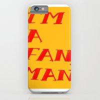 I'm A Fan, Man. iPhone 6 Slim Case