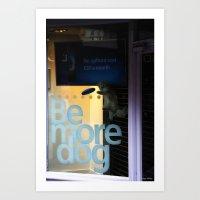 Be More Dog Art Print